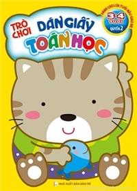 Trò chơi dán giấy Toán học 3 - 4 tuổi (Quyển 2)