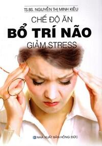 Chế Độ Ăn Bổ Trí Não Giảm Stress