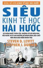Siêu kinh tế học hài hước - Steven D. Levitt & Stephen J. Dubner