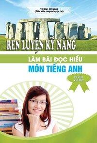 Rèn Luyện Kỹ Năng Làm Bài Đọc Hiểu Môn Tiếng Anh