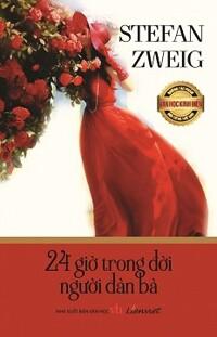 Những Tác Phẩm Văn Học Kinh Điển Nổi Tiếng Thế Giới - 24 Giờ Trong Đời Người Đàn Bà