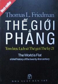 Thế giới phẳng - Tóm lược lịch sử thế giới thế kỷ 21 - Thomas L. Friedman