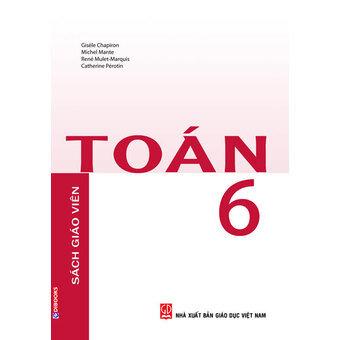 Sách giáo khoa Toán Pháp - Toán 6 (Sách Giáo viên) - Nguyễn Quốc Hoàn & Phạm Hùng (dịch)