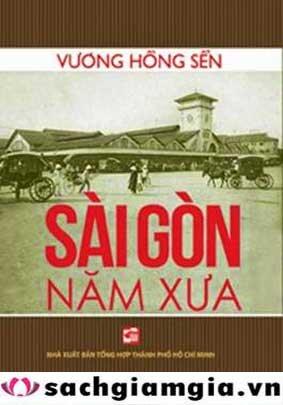 Sài Gòn năm xưa - Vương Hòng Sển