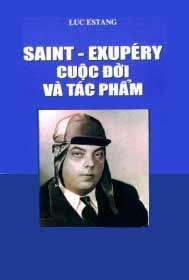 Saint Exupéry Cuộc Đời Và Tác Phẩm