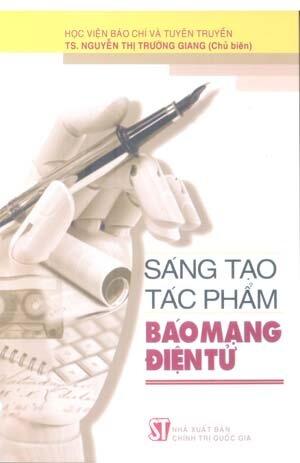 Sáng Tạo Tác Phẩm - Báo Mạng Điện Tử - Tác giả: TS. Nguyễn Thị Trường Giang