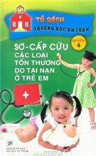 Sơ cấp cứu các loại tổn thương do tai nạn ở trẻ em