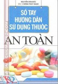 Sổ Tay Hướng Dẫn Sử Dụng Thuốc An Toàn