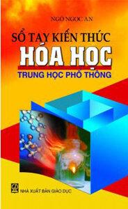 Sổ tay kiến thức Hóa học THPT - Ngô Ngọc An