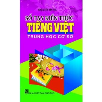 Sổ tay kiến thức tiếng Việt THCS - Đỗ Việt Hùng