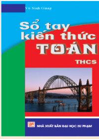 Sổ tay kiến thức Toán THCS - Vũ Ninh Giang