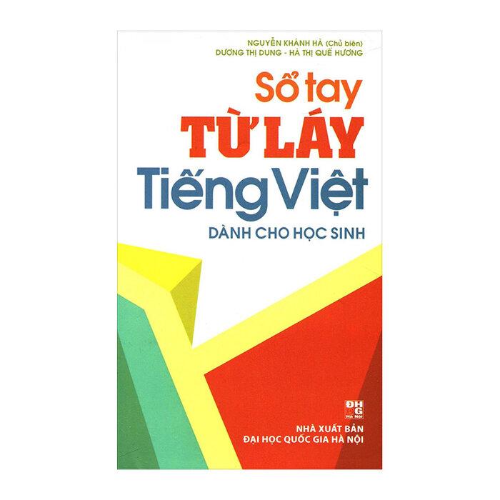 Sổ Tay Từ Láy Tiếng Việt Dành Cho Học Sinh - Nxb Đại học Quốc gia Hà Nội
