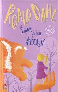 Sophie và tên Khổng lồ - Roald Dahl