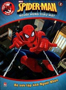 Spiderman - Người Hùng Giấu Mặt (Tập 2): Bộ Sưu Tập Ảnh Người Nhện
