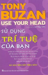 Sử dụng trí tuệ của bạn - Tony Buzan