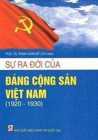 Sự Ra Đời Của Đảng Cộng Sản Việt Nam (1920-1930)