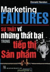 Sự thật về những thất bại trong tiếp thị sản phẩm - Donald Hendon - Người dịch: Thái Hùng Tâm