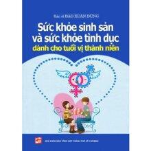 Sức khỏe sinh sản và sức khỏe tình dục dành cho tuổi vị thành niên - Bác sĩ Đào Xuân Dũng