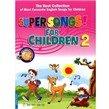 Super songs! For Children (T2) (kèm CD)