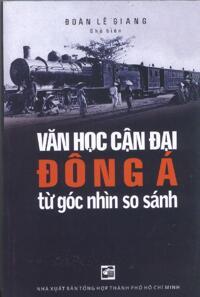 Văn học cận đại Đông Á từ góc nhìn so sánh - Đoàn Lê Giang