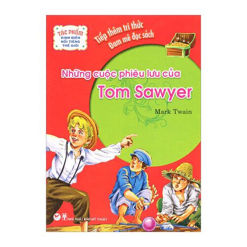 Tác Phẩm Kinh Điển Nổi Tiếng Thế Giới - Những Cuộc Phiêu Lưu Của Tom Sawyer