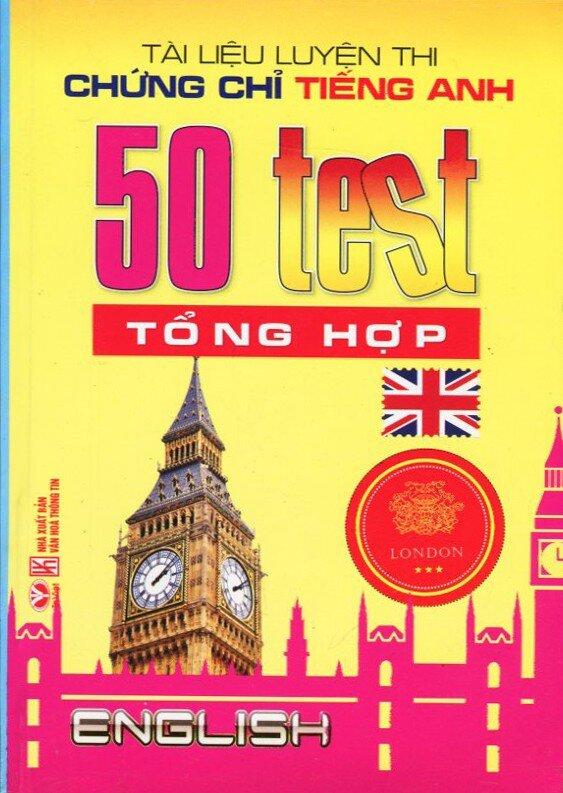 Tài Liệu Luyện Thi Chứng Chỉ Tiếng Anh 50 Test Tổng Hợp