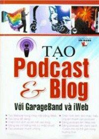 Tạo Podcast Và Blog Với GarageBand Và Iweb