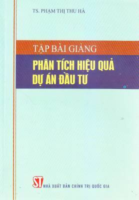 Tập bài giảng phân tích hiệu quả dự án đầu tư – Phạm Thị Thu Hà