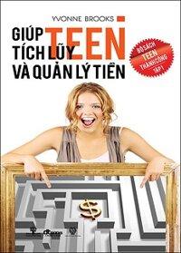 Teen Thành Công (Tập 1): Giúp Teen Tích Lũy Và Quản Lý Tiền
