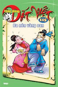 Thần đồng đất Việt (T115): Ba nén vàng oan - Nhiều tác giả