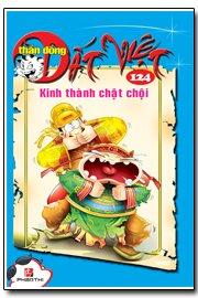Thần đồng đất Việt (T124): Kinh thành chật chội - Nhiều tác giả