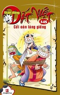 Thần đồng đất Việt (T145): Cới oán láng giềng - Nhiều tác giả