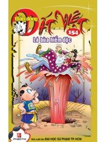 Thần đồng đất Việt (T154): Lá bùa hiểm độc - Nhiều tác giả