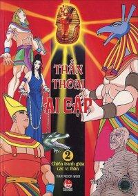 Thần thoại Ai Cập - Tập 2 - Chiến tranh giữa các vị thần
