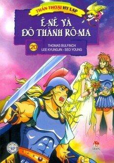 Thần Thoại Hy Lạp - Tập 20: Ê-nê Và Đô Thành Rô-ma
