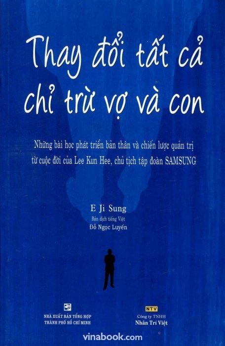 Thay đổi tất cả chỉ trừ vợ và con - E Ji Sung - Dịch giả : Đỗ Ngọc Luyến