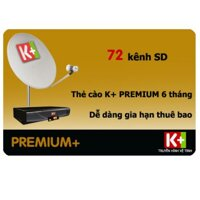 Thẻ cào PREMIUM K+ 6 tháng (Thẻ gia hạn thuê bao gói Premium 6 tháng)
