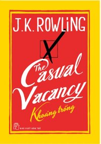 The casual vacancy - Khoảng trống - J.K.Rowling