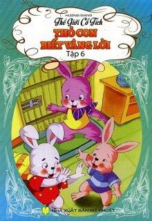 Thế Giới Cổ Tích - Thỏ Con Biết Vâng Lời (Tập 6)