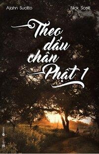 Theo Dấu Chân Phật (Tập 1)