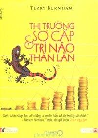 Thị trường sơ cấp và trí não thằn lằn - Terry Burnham