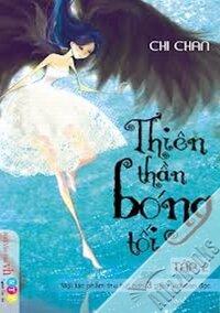Thiên Thần Bóng Tối - Tập 2 - Tác giả Chi Chan