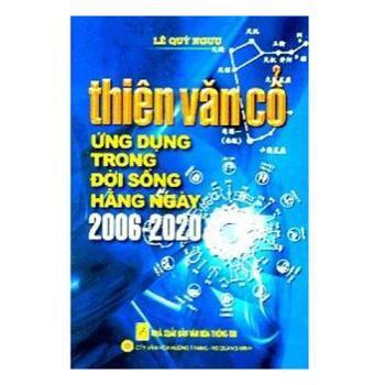 Thiên Văn Cổ Ứng Dụng Trong Đời Sống Hằng Ngày 2006 – 2020 – Tác giả: Lê Quý Ngưu