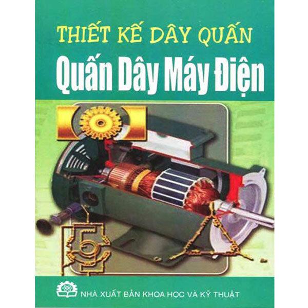 Thiết Kế Dây Quấn - Quấn Dây Máy Điện - Nguyễn Văn Tuế