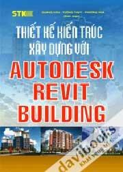 Thiết Kế Kiến Trúc - Xây Dựng Với Autodesk Revit Building