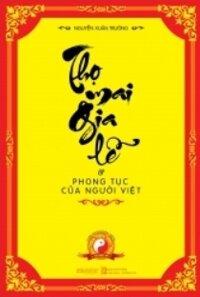 Thọ mai gia lễ & phong tục của người Việt - Nguyễn Xuân Trường