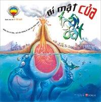 Thử tài khám phá (T3): Bí mật của Trái đất (Dành cho bé 3 - 8 tuổi) - Nhiều tác giả