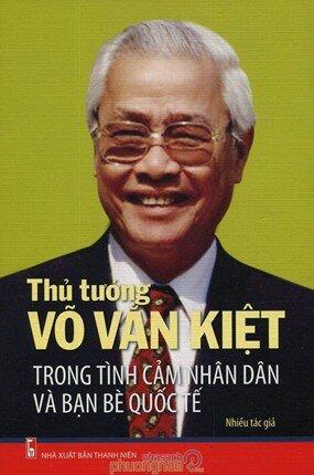 Thủ Tướng Võ Văn Kiệt Trong Tình Cảm Nhân Dân Và Bạn Bè Quốc Tế