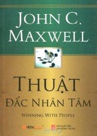 Thuật đắc nhân tâm - John C. Maxwell