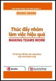 Thúc đẩy nhóm làm việc hiệu quả - Michael Maginn - Dịch giả: Trần Phi Tuấn